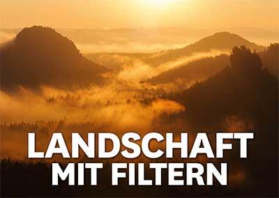 Landschaftsfotografie mit Filtern