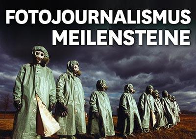 FOTOJOURNALISMUS MEILENSTEINE