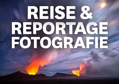 REISE- UND REPORTAGEFOTOGRAFIE